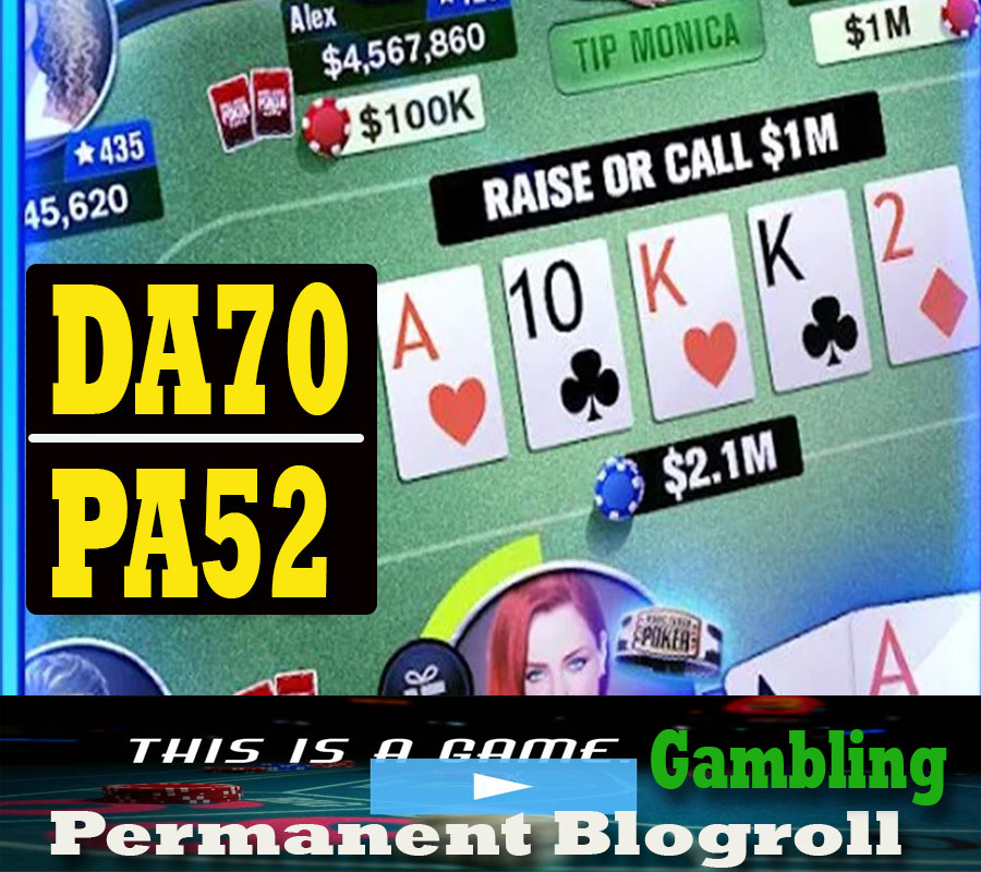 give you DA70x6 site gambling blogroll permanent
