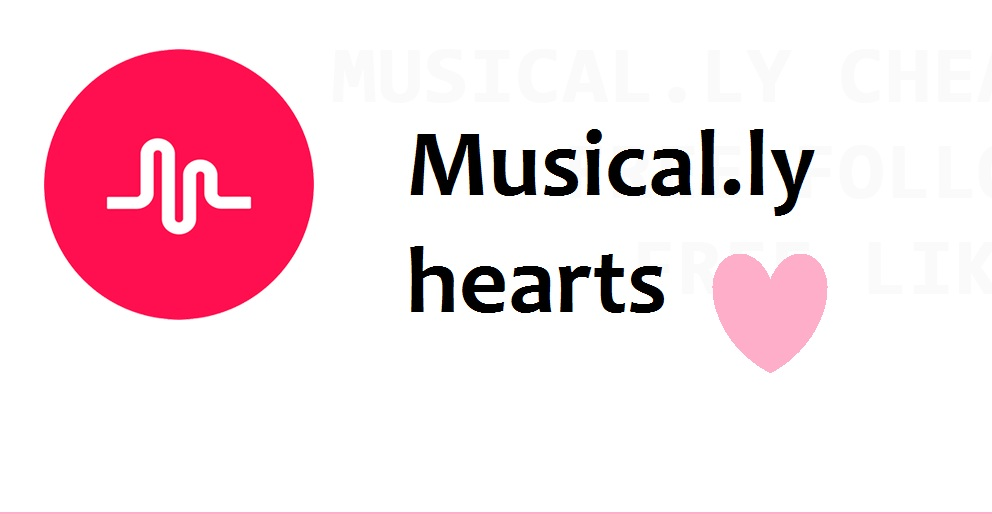 Get 400 Hearts to Your Musical.ly Videos