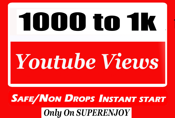 Fast 1000 - 1500 Youtube Video Views fully safe with choice Extra service 1k , 2k , 5k , 10k, 20k, 200k , 1,000 , 3000, 4000, 5000, 6000, 7000, 8000, 9000,10000, 20000 and 50,000, 50k, 100,000 100k an