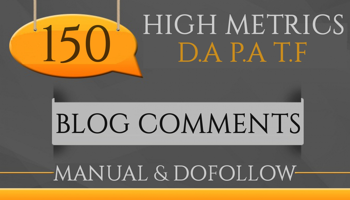 Get 150 High Authority & Manual blog comments backlinks with actual page metrics