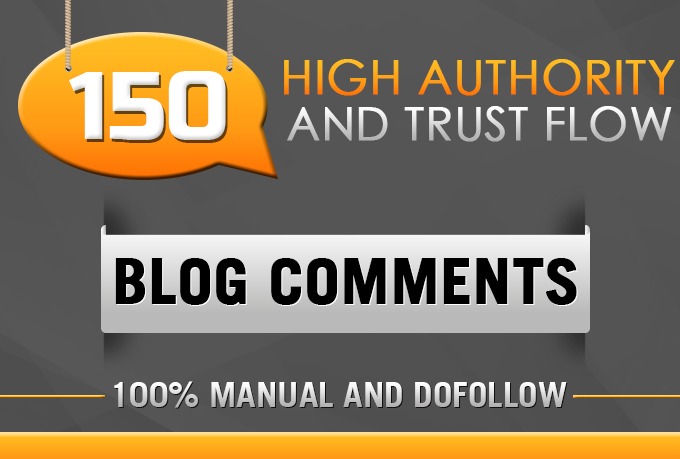 150 Blog Comments on High Authority & Trust Flow ...