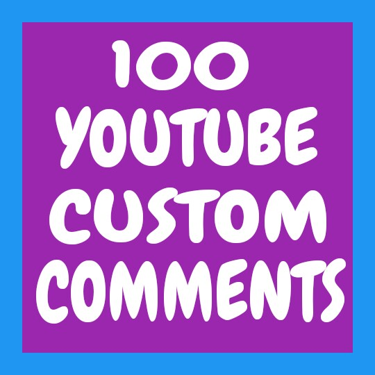 Fast Provide 100 YouTube Custom Comments Only