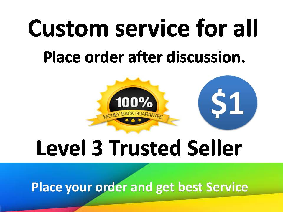 Today i will give you a Custom service for all with very fast delivery