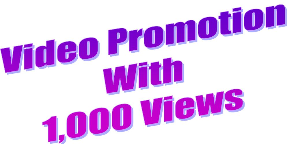 Today i will give you 1000 video Promotion service for all with very fast delivery