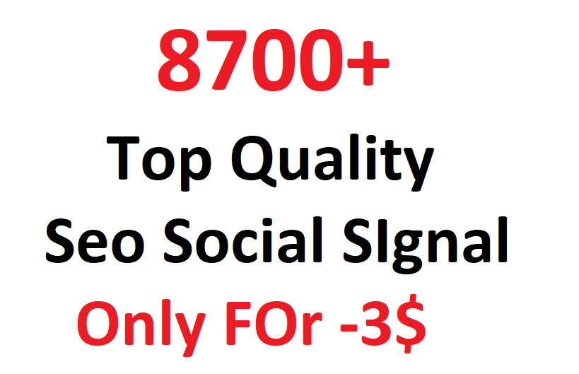 Most Successful 8700+ Seo Social SIgnal From Top 3 social Media sites