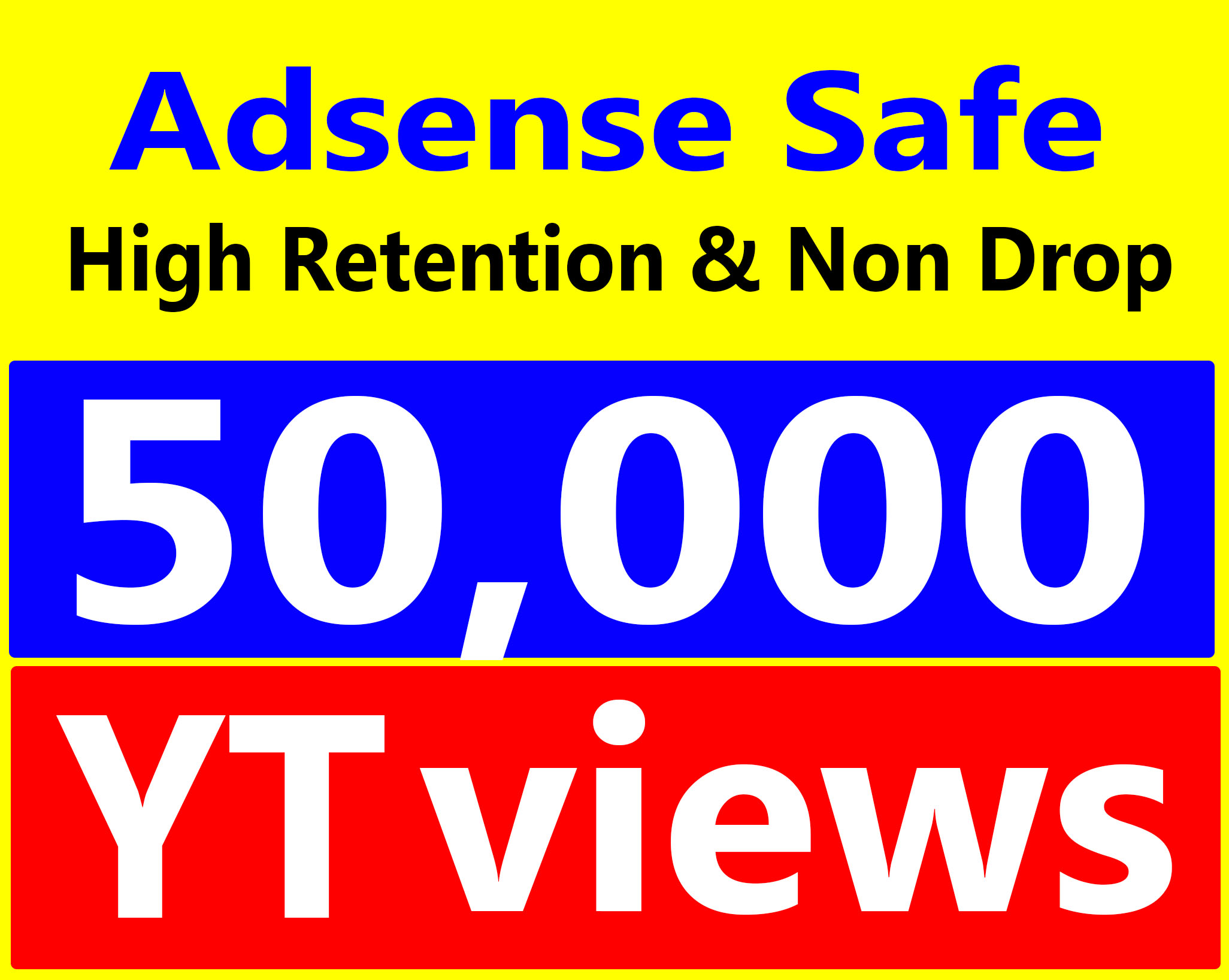 Fast 50,000+ Views High Retention 90-99% Ad-sense Safe & Non Drop Service