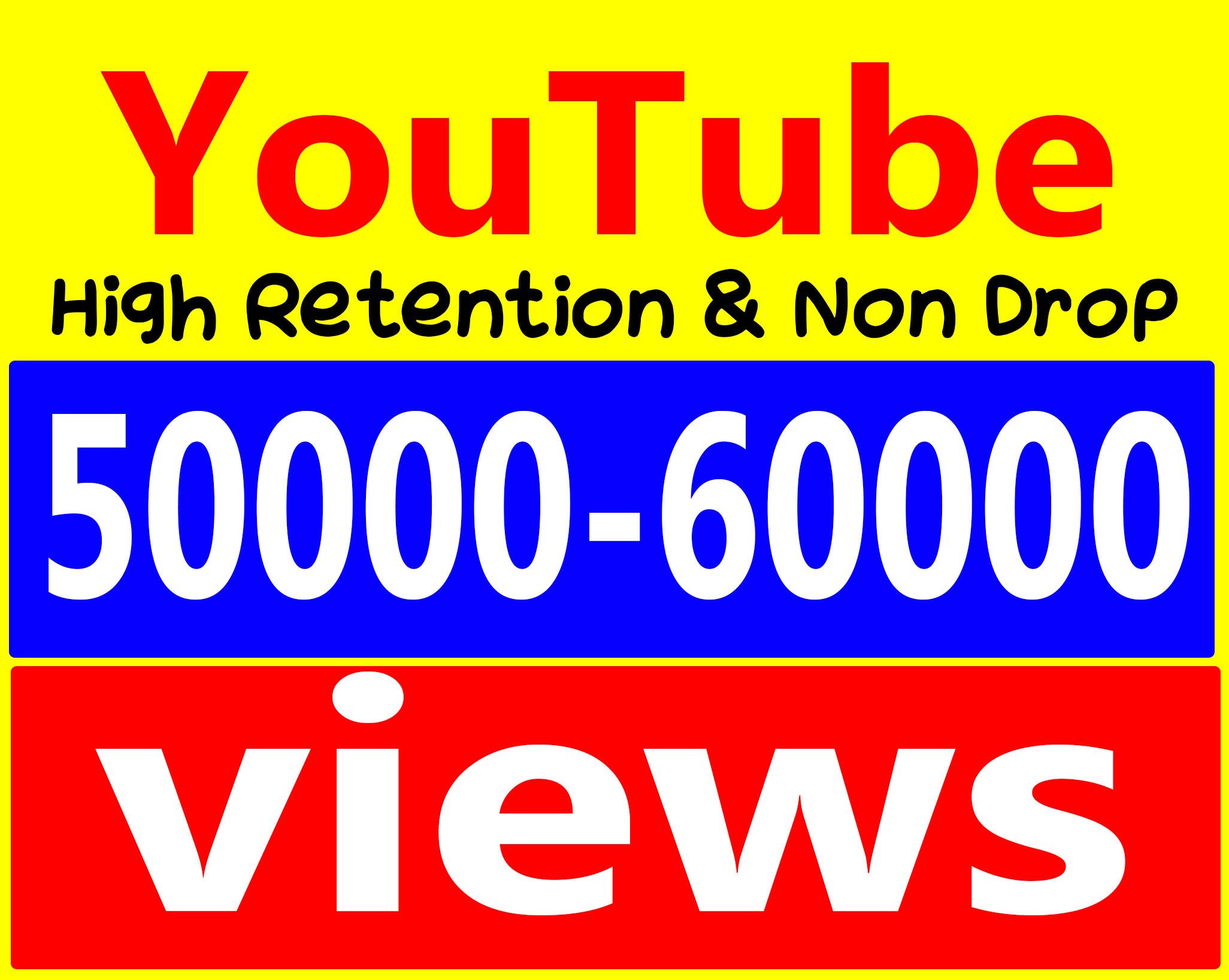 Fast 50,000 To 60,000 Views High Retention 90-99% Ad-sense Safe & Non Drop
