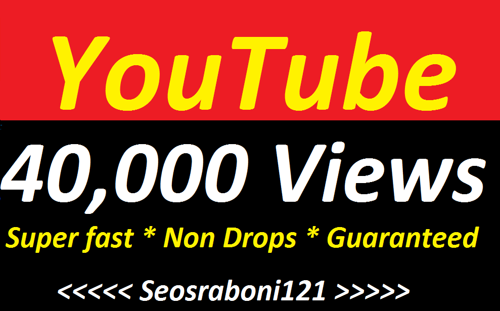 Instant Start 25000 to 40,000 High Quality Non Drop Youtube Vi e 'ws Fast Speed