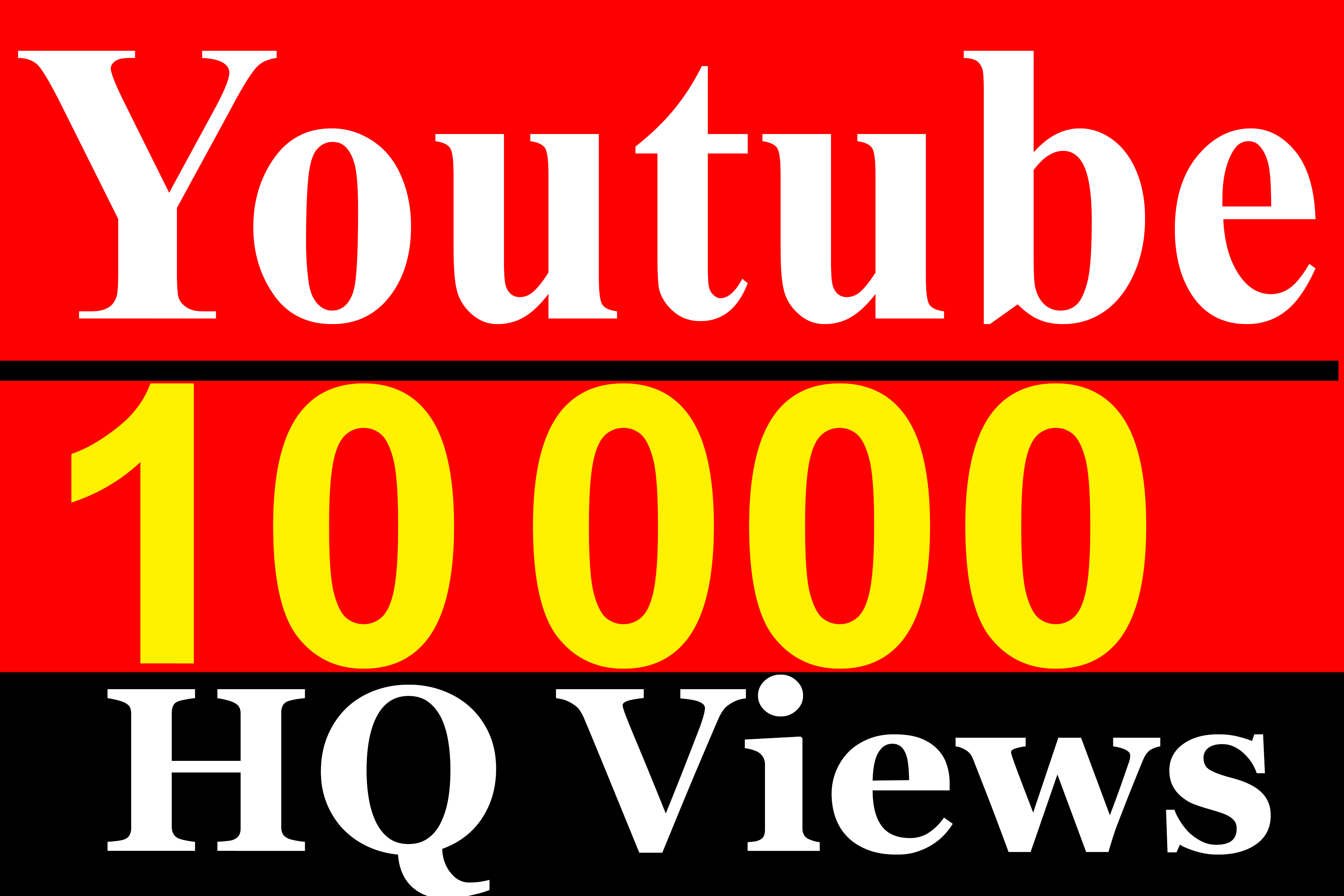 10000 To 12000 YouTube Vie ws High Quality With High Retention Fully Safe