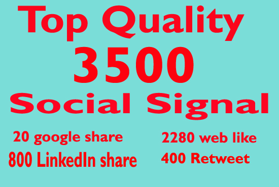 Top Quality 3500 Social Signals in 2 Hour