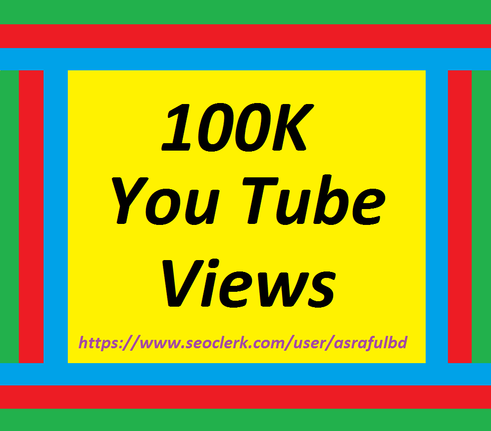 1,00,000 Or 100K High Retention Youtube  V iews 12/36 hrs very fast super speed
