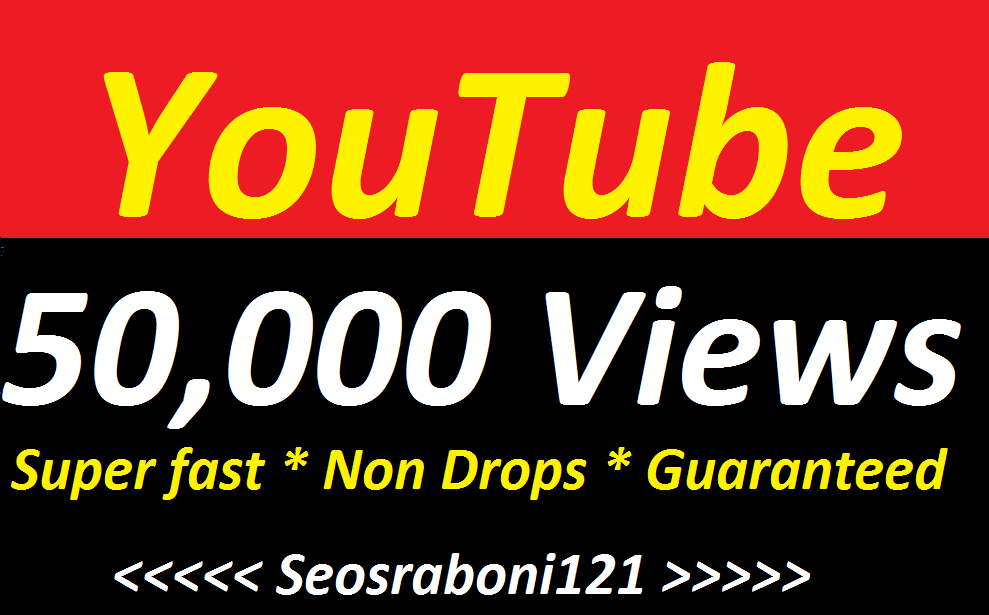 Get 40,000-50,000 High Quality Non Drop Youtube Vie' ws Guaranteed