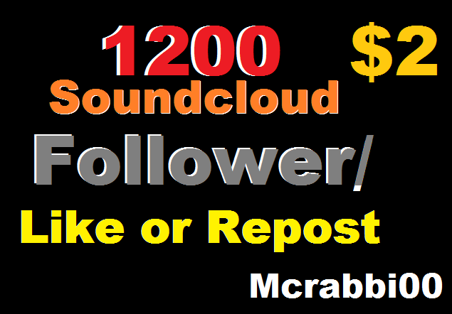 1200 soundcloud follower or like or repost or 200k play or 70 comments
