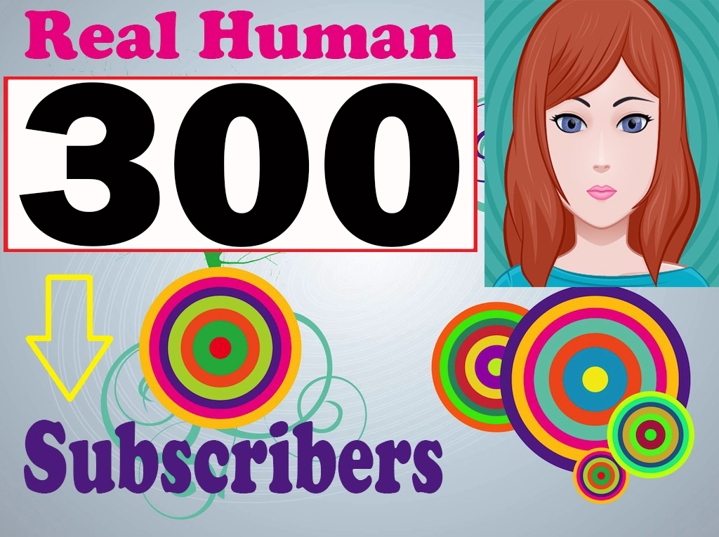 300+ HQ quality you-tube sub-scriber Lifetime guaranteed