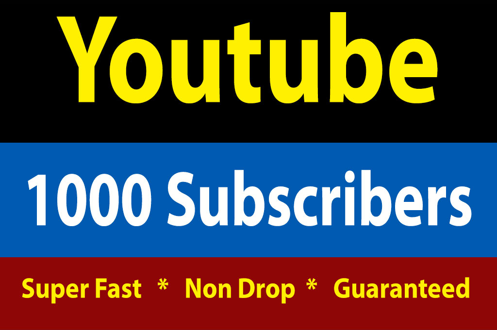 1000 High Quality Youtube Sub scribers 0-48 Hours Start Time