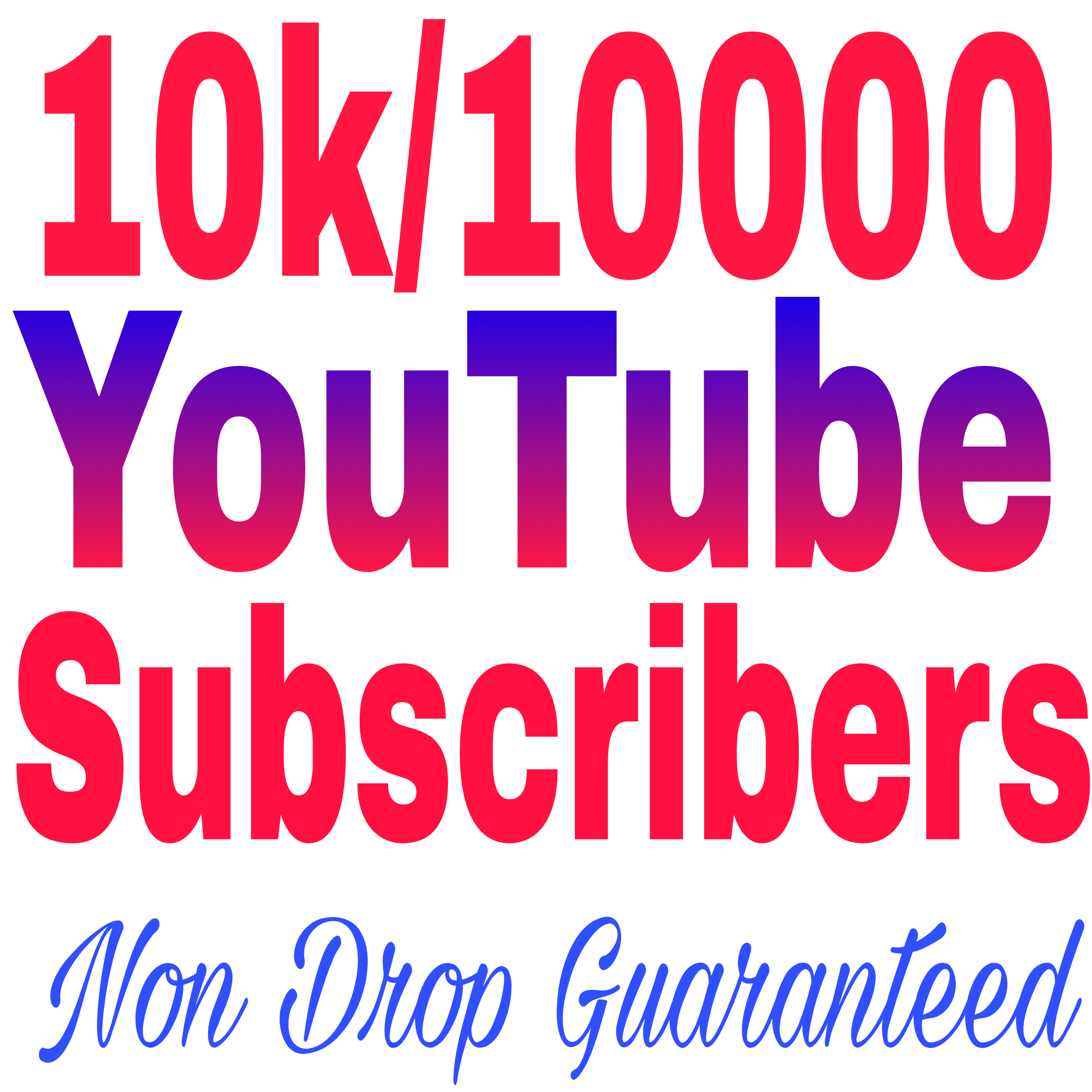 Special offer 10k + Non Drop  Subscribers very fast in 8-24 hours