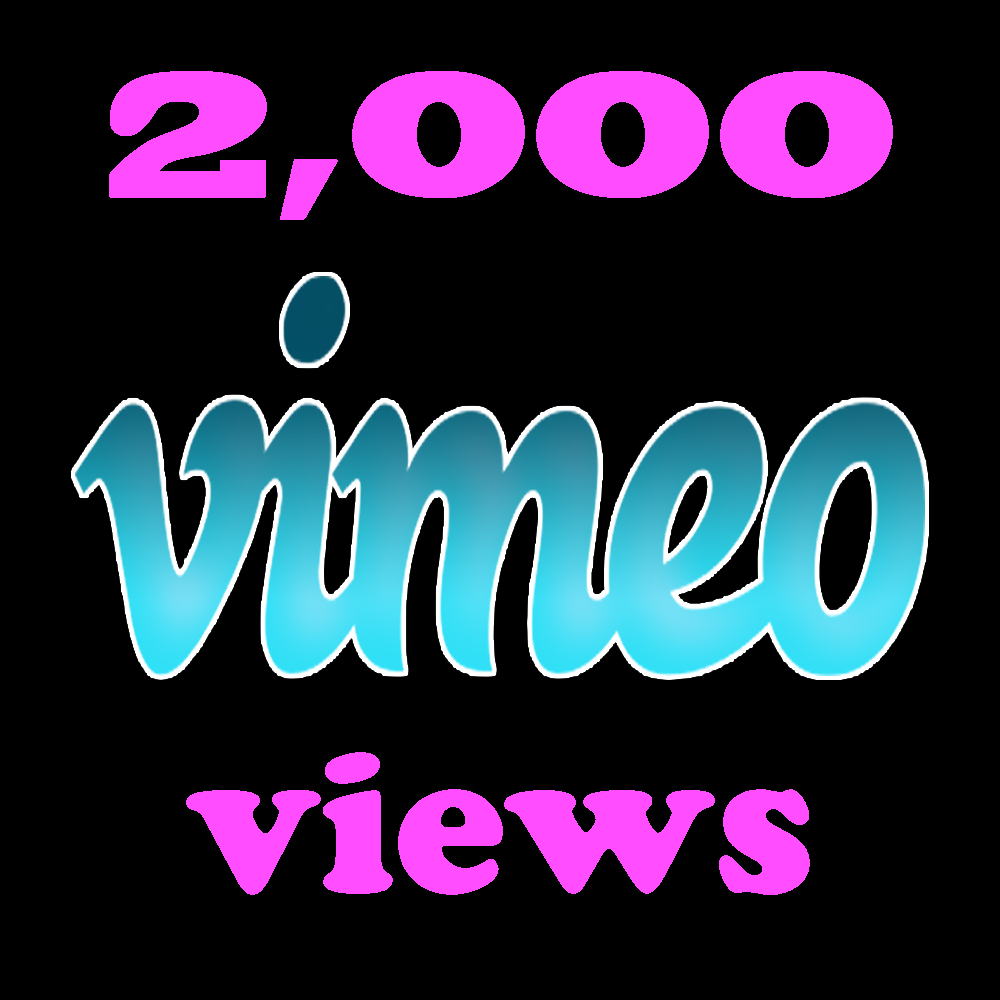 Instant 2000 Vimeo Views in under 12 hours