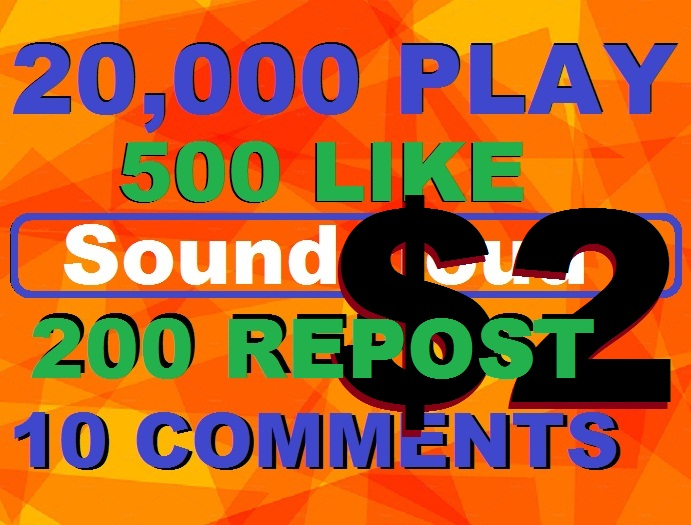 20k soundcloud play+500 like+200 repost+10 comments