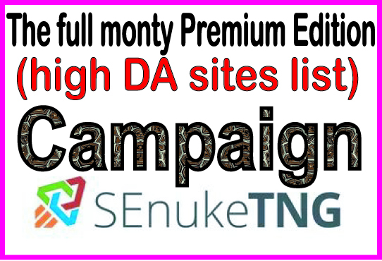 Top SEO Campaign - The full monty Premium Edition -high DA sites list