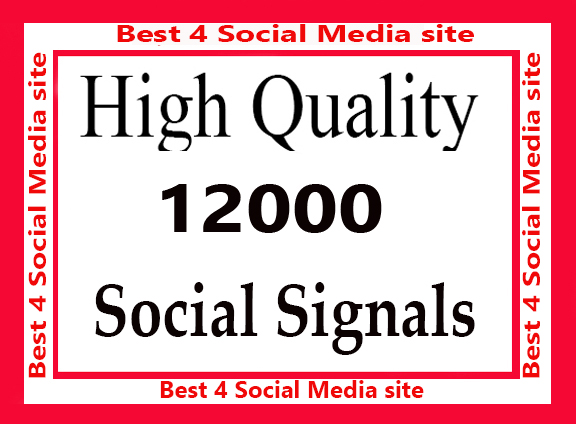 Best 12000 high Quality Social Signals 5 Best Media site