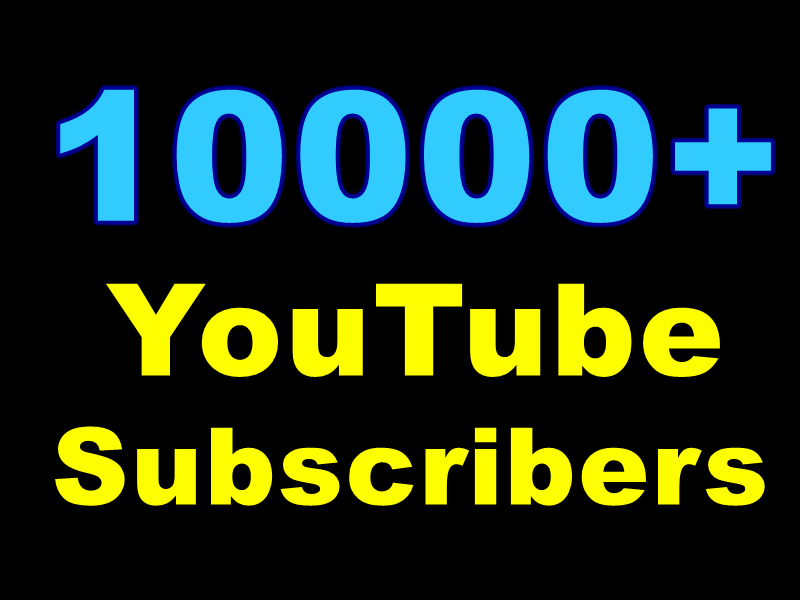 Add Very Good Real 10000+ YouTube Subscribers Within 48-72 days