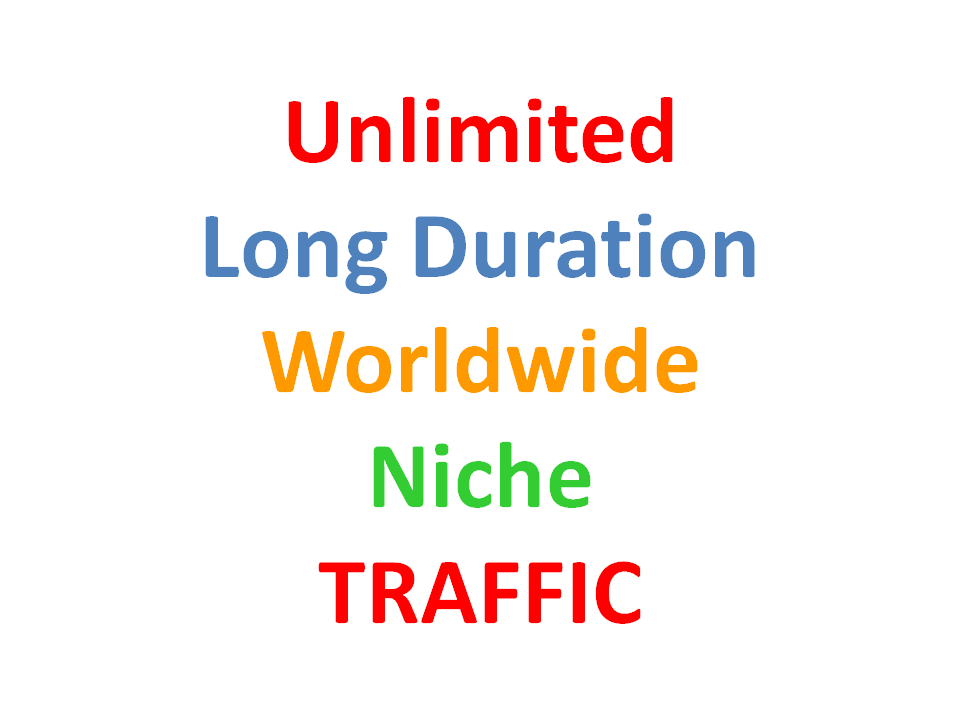 Unlimited Long Duration Worldwide Niche TRAFFIC