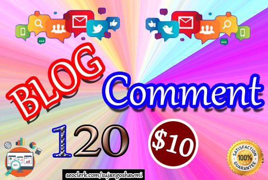 guaranteed 120 High Quality blog comment
