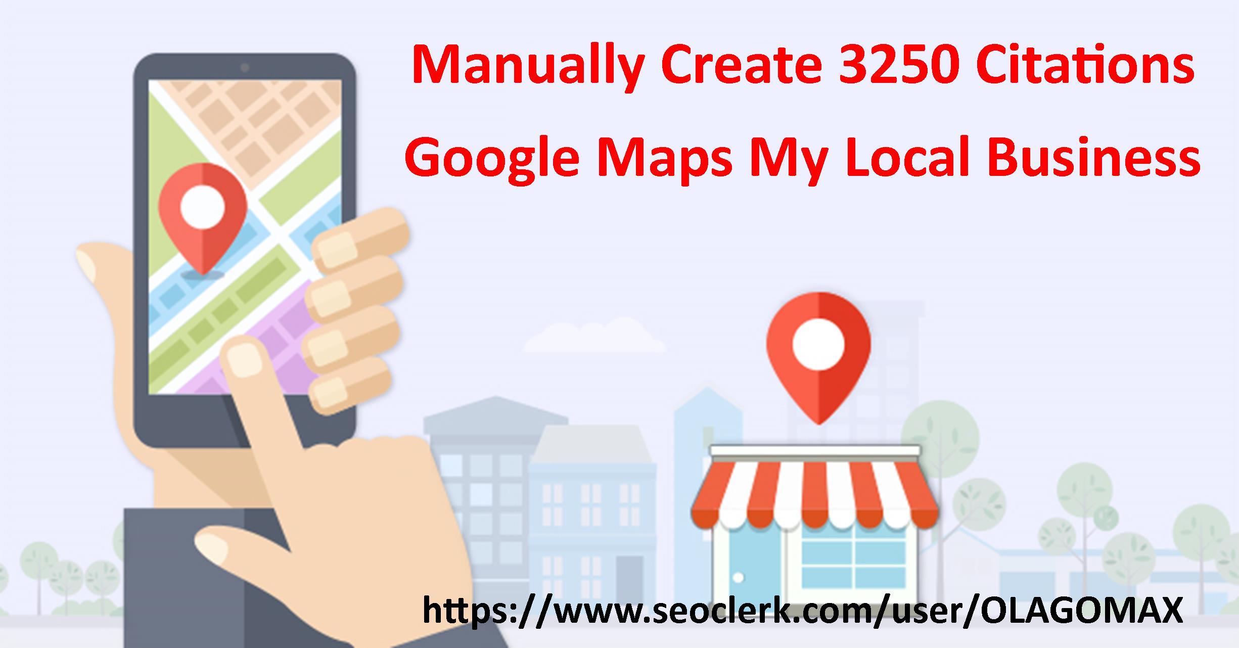 Create 3250 SUPER SEO Citations Manually Google Maps My Local Business