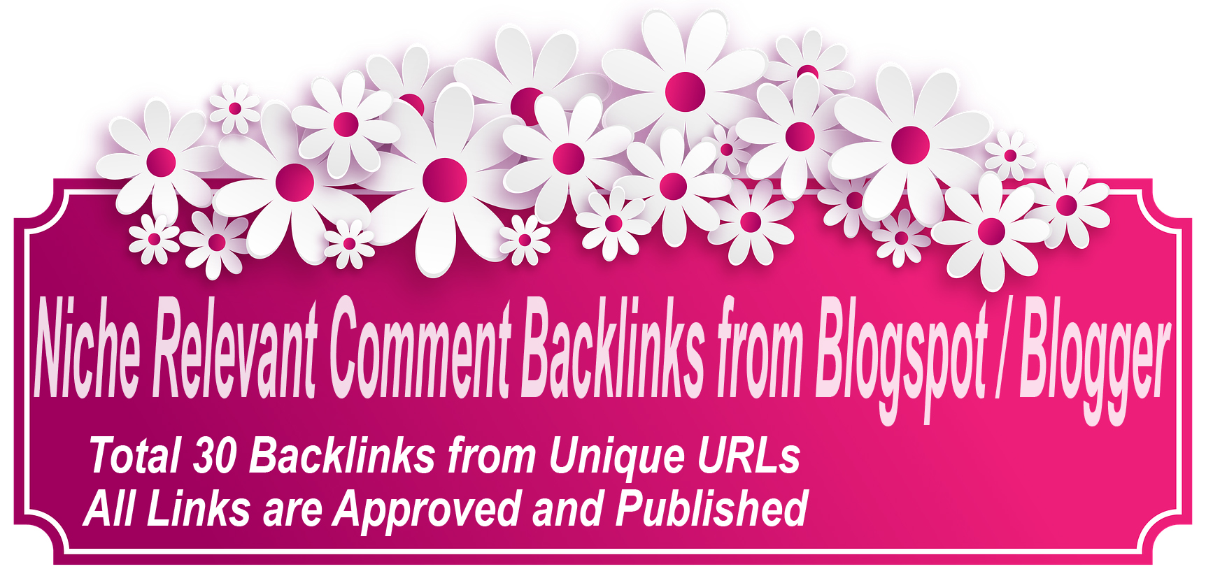 Human created Niche Relevant HD Comment Backlinks from Blogspot / Blogger
