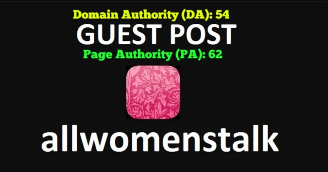 Publish A Dofollow Guest Post On Allwomenstalk