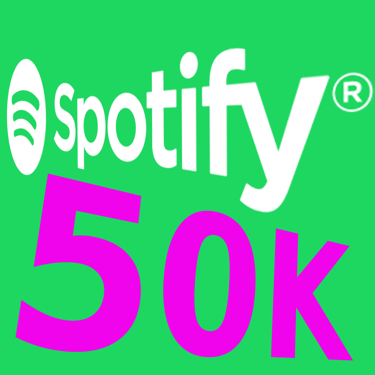 50K SPOTIFY Plays Fast and Reliable