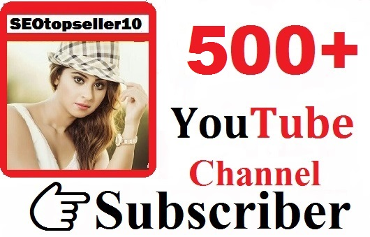 500+ YouTube subs-criber High quality fast and guaranteed