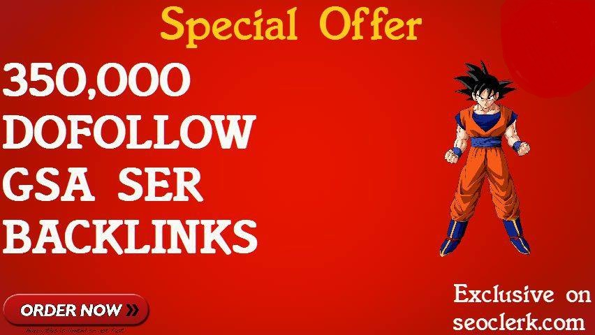 SEO 350,000 GSA SER Dofollow links for Ranking in Google SERP