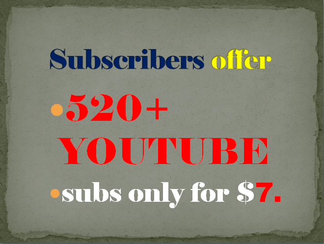 TO GET INSTANT 520+ NON DROP MANUAL YOU-TUBE SUBS