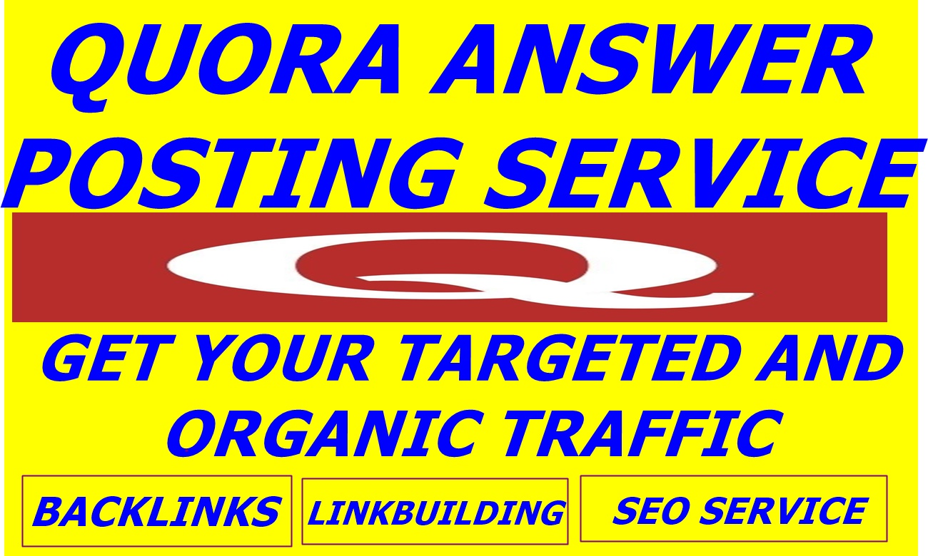Increase Organic Traffic BY 20 QUORA Answer with Clickable link + 2 FREE QUORA answer