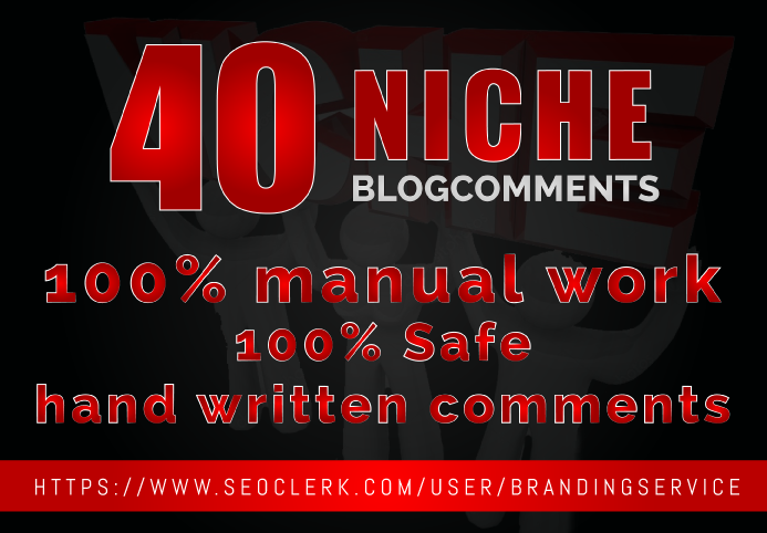 Create Manually 40 Niche Blog Comments