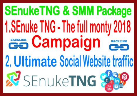 SMM & SEnuke TNG Campaign- SEnuke TNG The Full Monty 2018- Unlimited social website traffic