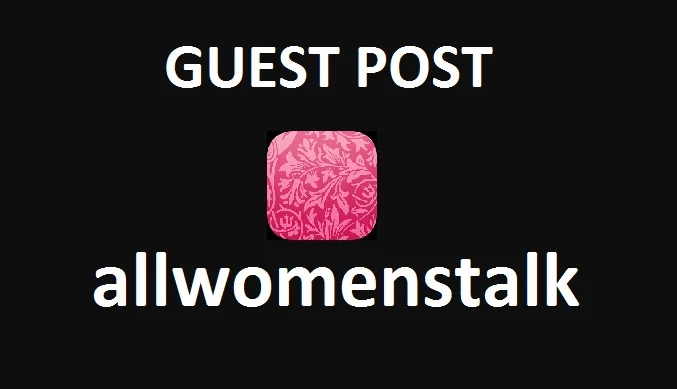 Write And Publish Guest Post On Allwomenstalk