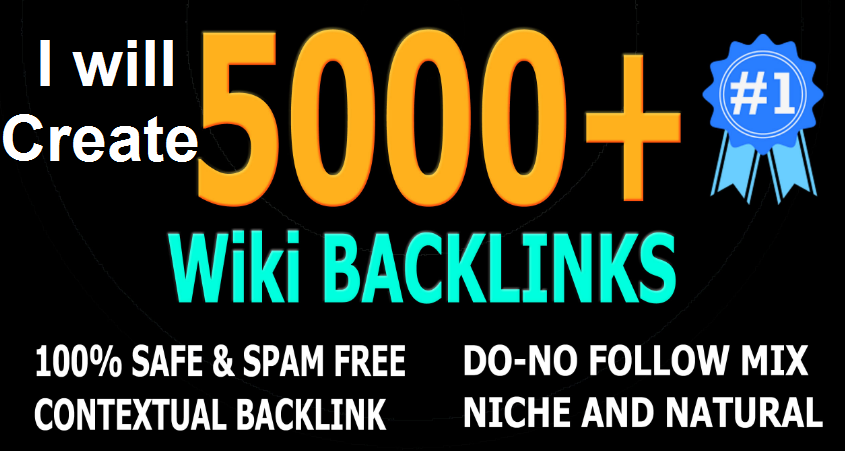 create 5,000 High PR Wiki Backlinks Only for You