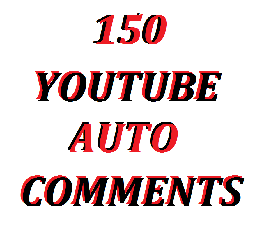 Super Offer 150 Auto Comments In Your Video