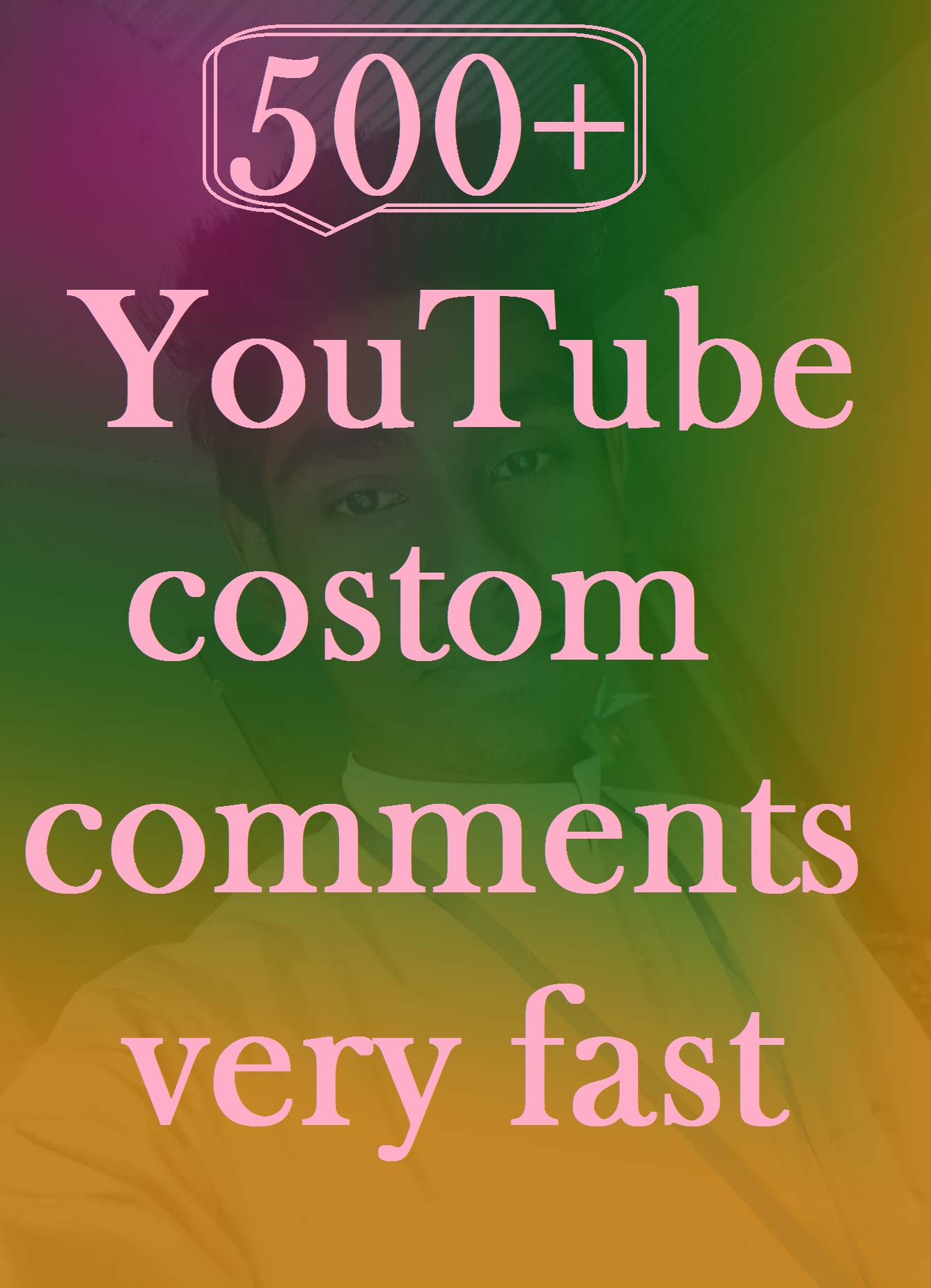 500+ youtube costom comment super fast
