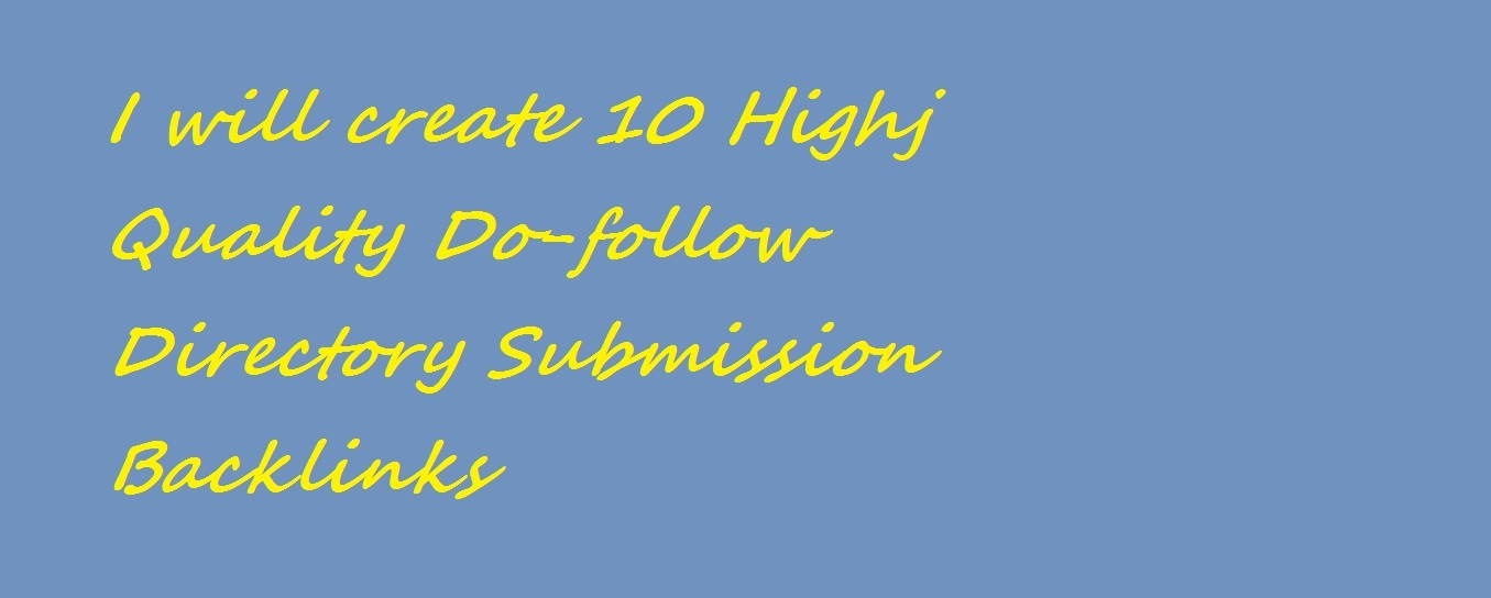 Create 10 High Quality Do-follow Directory Submission Backlinks