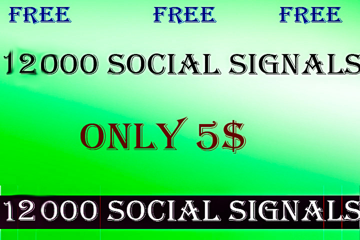 12000 HIGH QUALITY SOCIAL SIGNALS CHEAP RATE ONLY