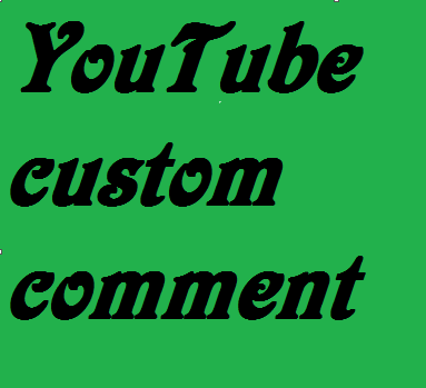 200 YouTuba custom comment very fast