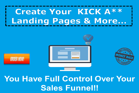 Create Your  Own KICK A** Landing Pages In Mere Minutes