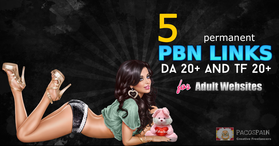 5 permanent PBN links for your ADULT site