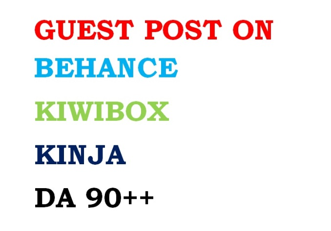 GET Guest Post On Behance Kinja And Kiwibox All Three for 15 dollar