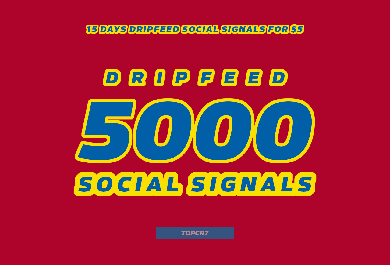 15 Days DripFeed 5000 High Quality SOCIAL SIGNALS Backlinks