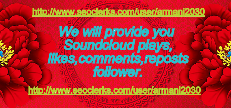 We will provide 1000 soundcloud likes + reposts + followers  and 50 soundcloud comments