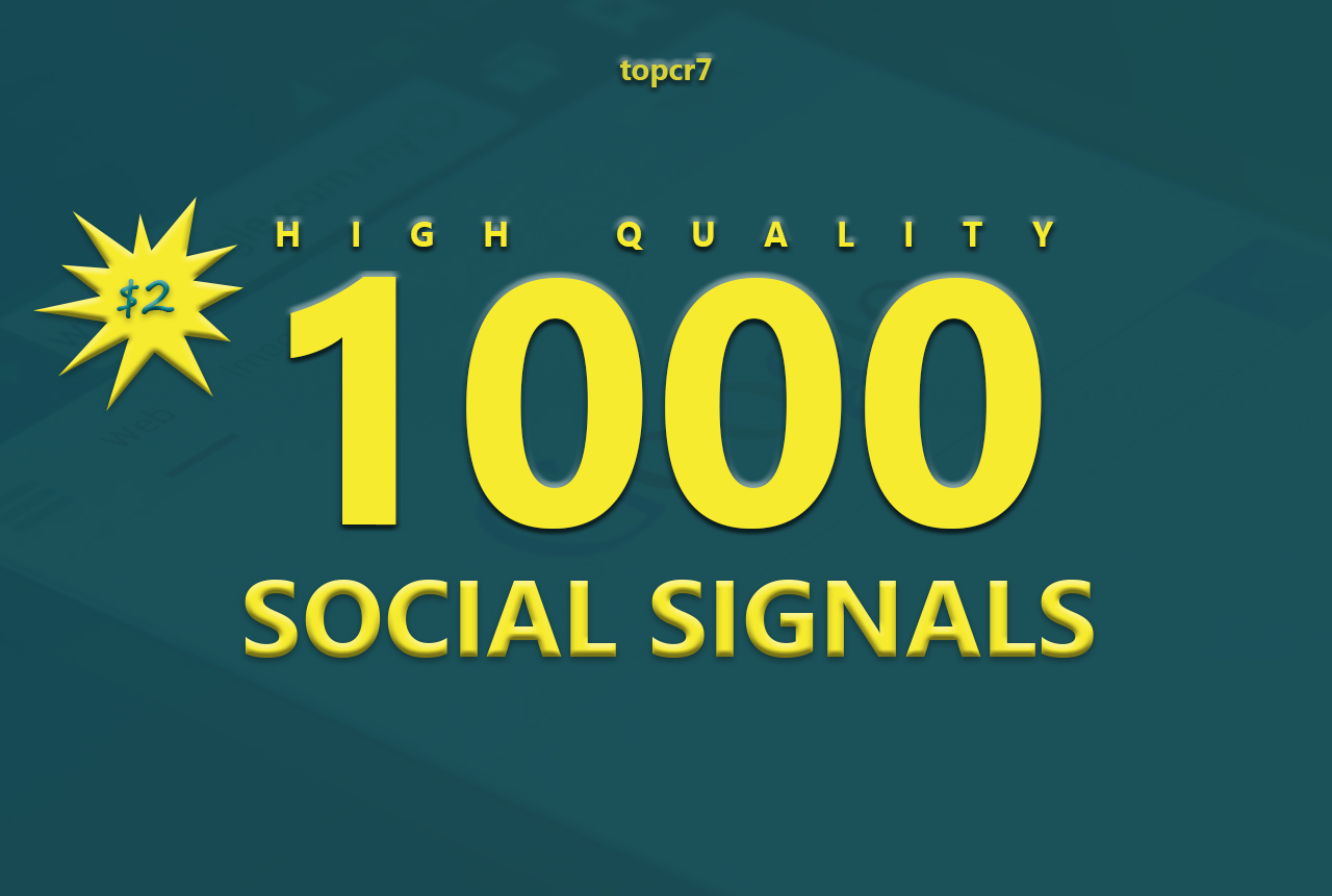 1000 High Quality Social Signals Quality From The Bes...